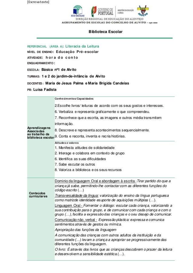 [Escrevatexto] Biblioteca Escolar REFERENCIAL (ÁREA A): Literacia da Leitura NÍVEL DE ENSINO: Educação Pré-escolar ATIVIDA...