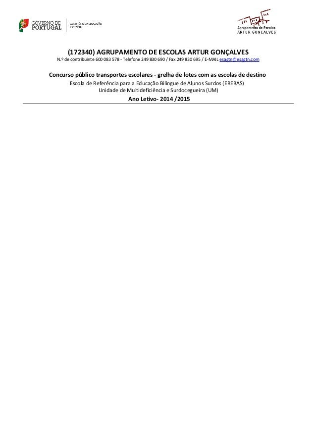 (172340) AGRUPAMENTO DE ESCOLAS ARTUR GONÇALVES  N.º de contribuinte 600 083 578 - Telefone 249 830 690 / Fax 249 830 695 ...