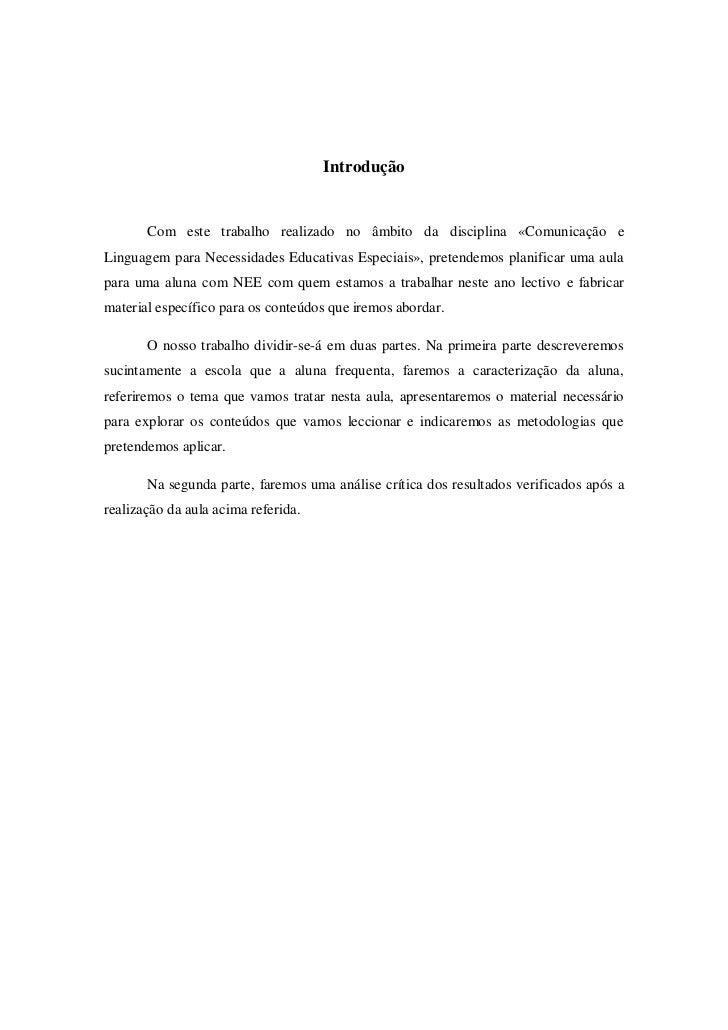 Introdução       Com este trabalho realizado no âmbito da disciplina «Comunicação eLinguagem para Necessidades Educativas ...