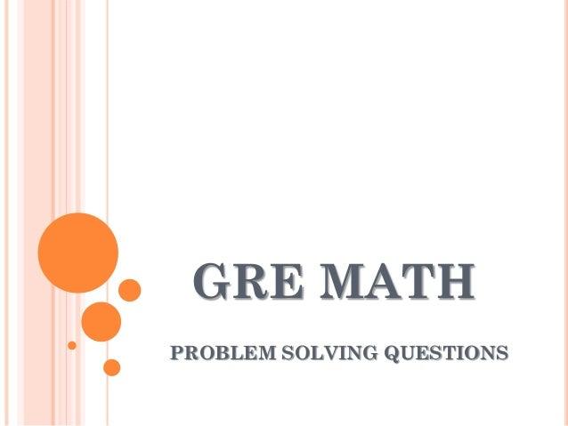 GRE MATH PROBLEM SOLVING QUESTIONS