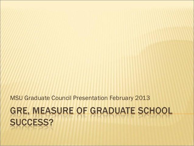 MSU Graduate Council Presentation February 2013