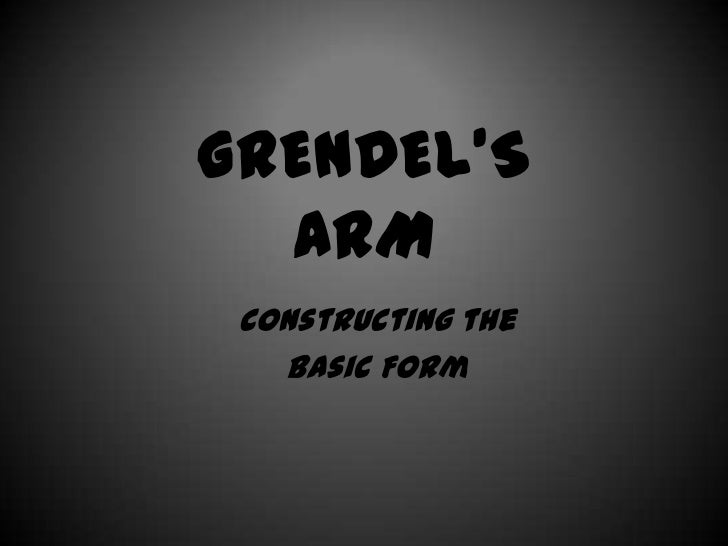 Grendel's Arm Part 1: Making the Form