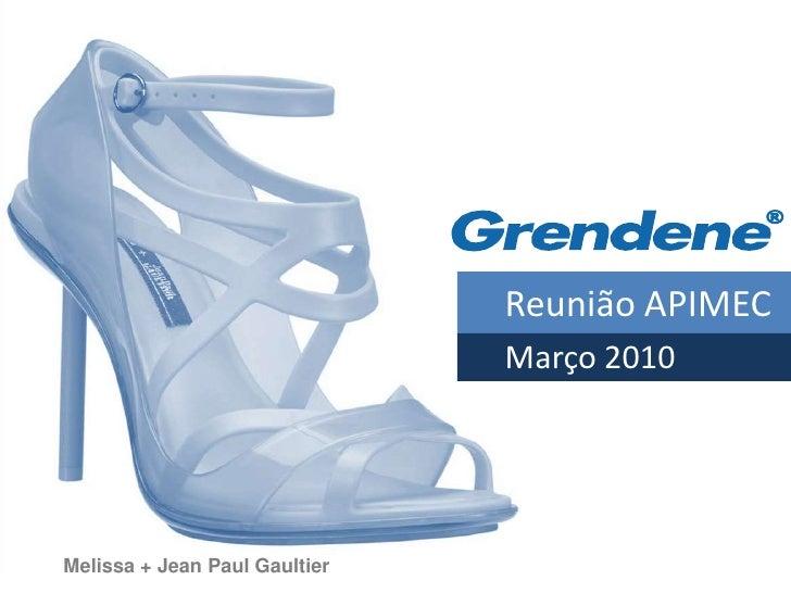 Reunião APIMEC                                Março 2010     Melissa + Jean Paul Gaultier