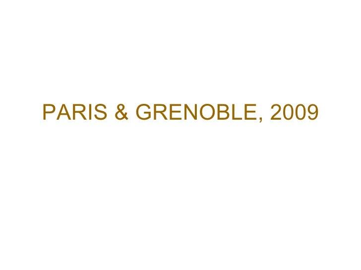 PARIS & GRENOBLE, 2009