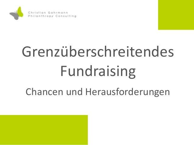 Grenzüberschreitendes Fundraising - Chancen und Herausforderungen