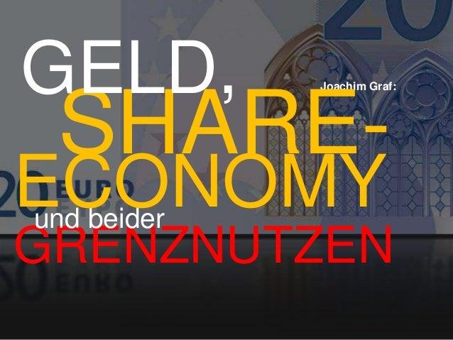 GRENZNUTZENJoachim Graf:SHARE-GELD,und beiderECONOMY