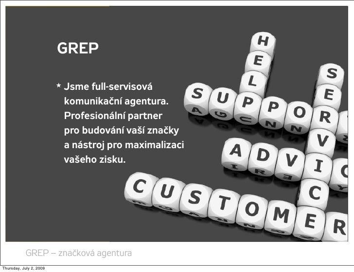 GREP                           ★   Jsme full-servisová                              komunikační agentura.                 ...