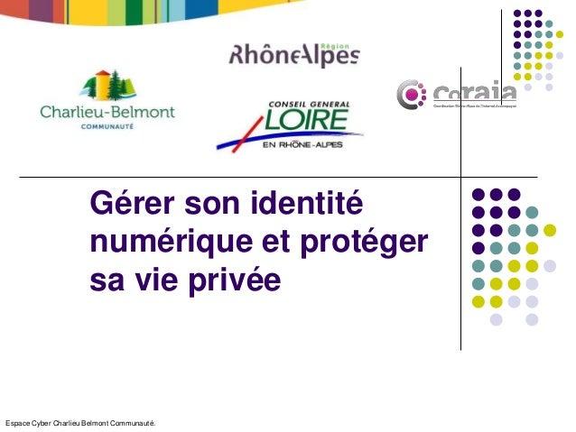 Espace Cyber Charlieu Belmont Communauté. Gérer son identité numérique et protéger sa vie privée