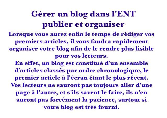 Gérer un blog dans l'ENT publier et organiser Lorsque vous aurez enfin le temps de rédiger vos premiers articles, il vous f...