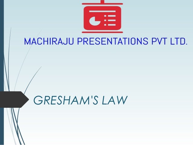 Gresham's law & Their's law