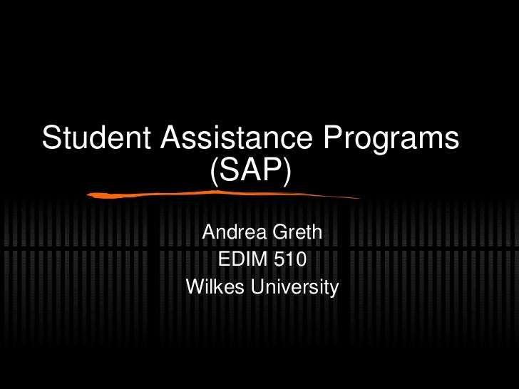 Student Assistance Programs (SAP) Andrea Greth EDIM 510 Wilkes University