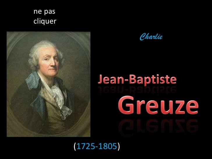 ne pascliquer                        Charlie          (1725-1805)