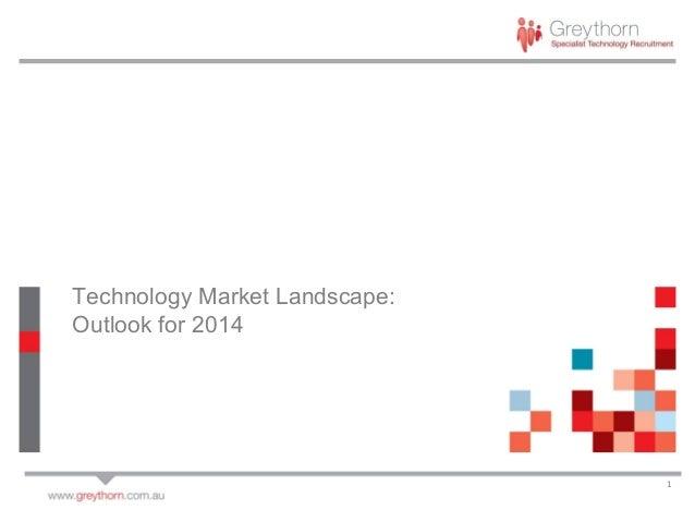 1 Technology Market Landscape: Outlook for 2014