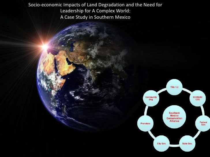 Socio-economic Impacts of Land Degradation and the Need for Leadership for A Complex World: <br />A Case Study in Southern...