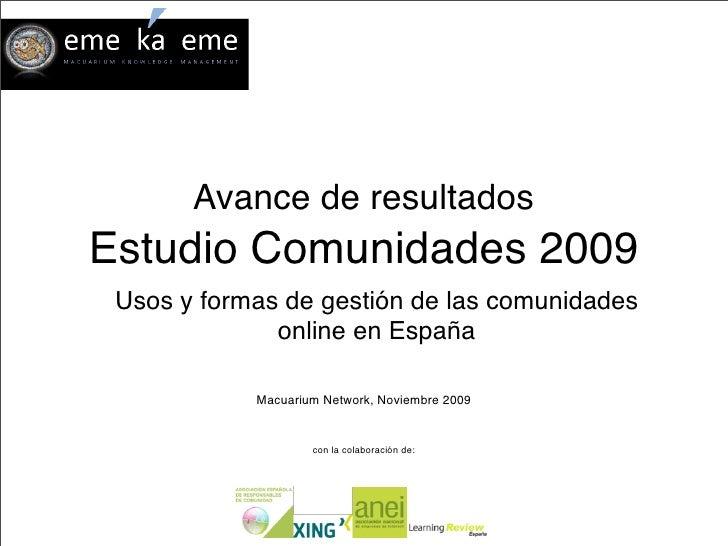 Avance de resultados Estudio Comunidades 2009  Usos y formas de gestión de las comunidades               online en España ...