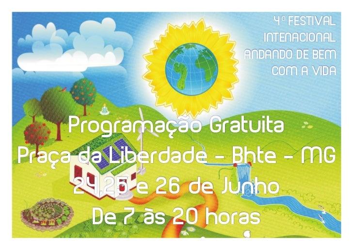4º FESTIVAL INTERNACIONAL ANDANDO DE BEM COM A VIDA