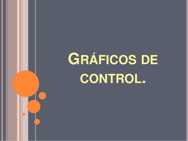 GRÁFICOS DE CONTROL.