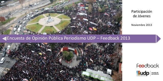 Participación de Jóvenes Noviembre 2013  Encuesta de Opinión Pública Periodismo UDP – Feedback 2013