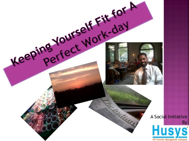 Keeping Yourself Fit for A Perfect Work-day