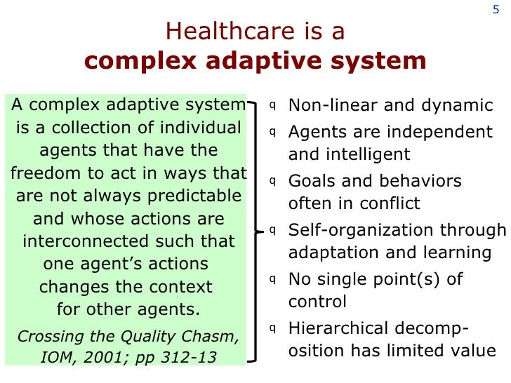 complex adaptive system Are organizations true complex adaptive systems good managers fail because their management practices were developed to solve complicated problems, but their problems are much more than complicated they are complex.