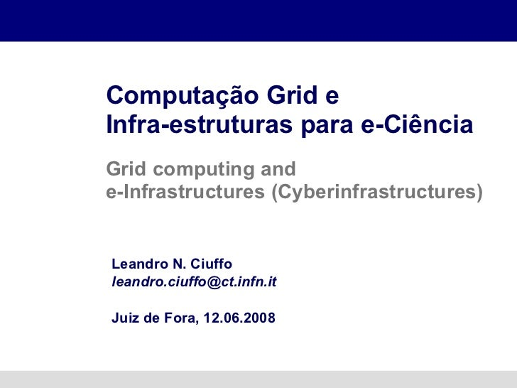 Computação Grid e infra-estruturas para e-ciência
