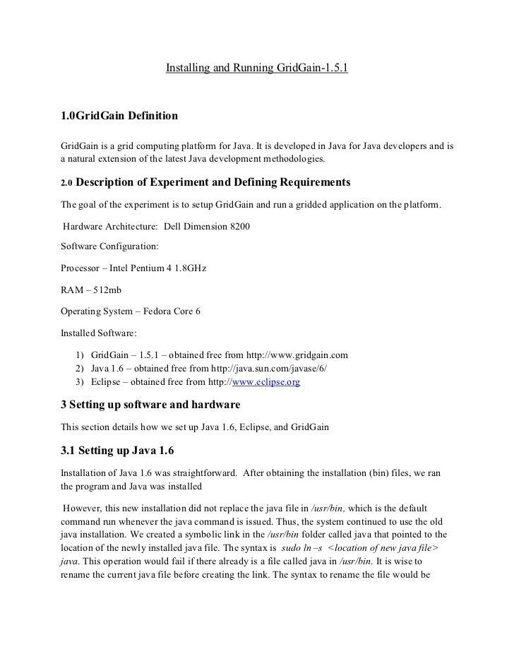 Installing and Running GridGain-1.5.11.0 GridGain DefinitionGridGain is a grid computing platform for Java. It is develope...