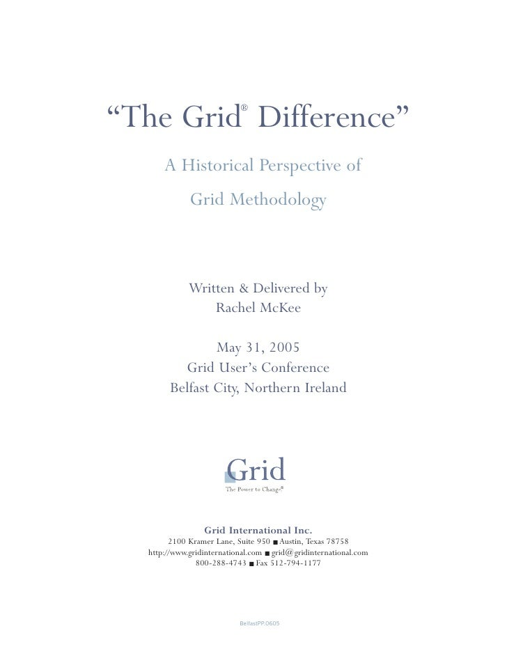 "®""The Grid Difference""      A Historical Perspective of             Grid Methodology             Written & Delivered by   ..."