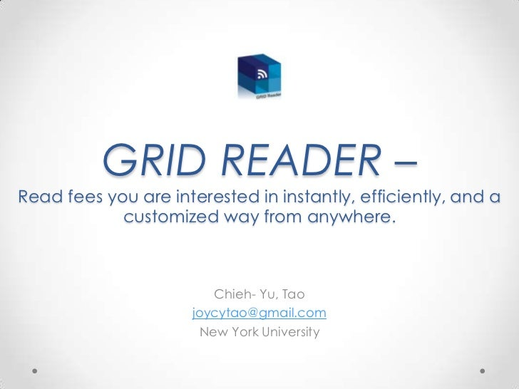 GRID READER –Read fees you are interested in instantly, efficiently, and a customized way from anywhere.<br />Chieh- Yu, T...
