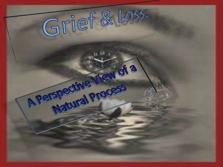 What is Grief & LossMyths and Facts                            Child GrievingAbout Grief & Loss                           ...