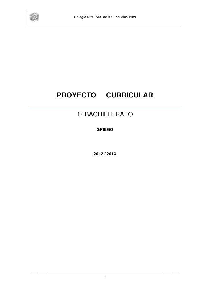 Colegio Ntra. Sra. de las Escuelas PíasPROYECTO                 CURRICULAR    1º BACHILLERATO                 GRIEGO      ...