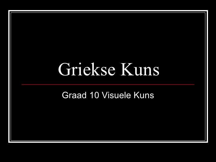 Griekse KunsGraad 10 Visuele Kuns