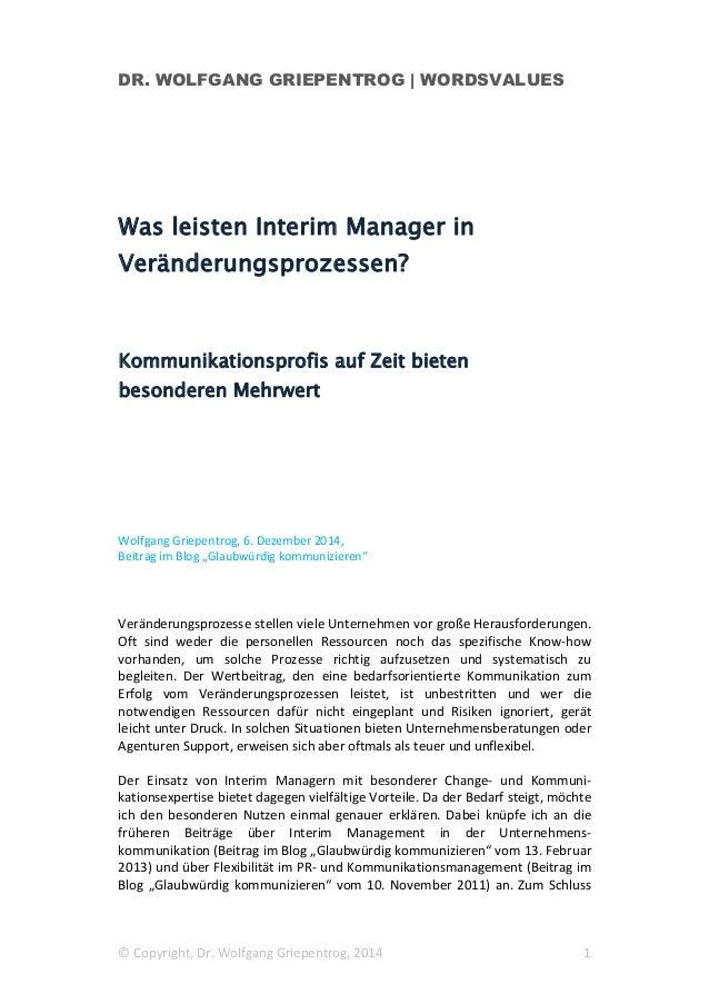 DR. WOLFGANG GRIEPENTROG | WORDSVALUES © Copyright, Dr. Wolfgang Griepentrog, 2014 1 Was leisten Interim Manager in Veränd...