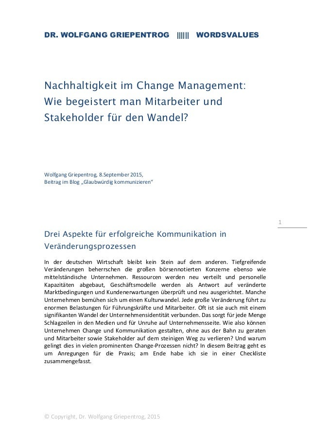 DR. WOLFGANG GRIEPENTROG |||||| WORDSVALUES © Copyright, Dr. Wolfgang Griepentrog, 2015 1 Nachhaltigkeit im Change Managem...