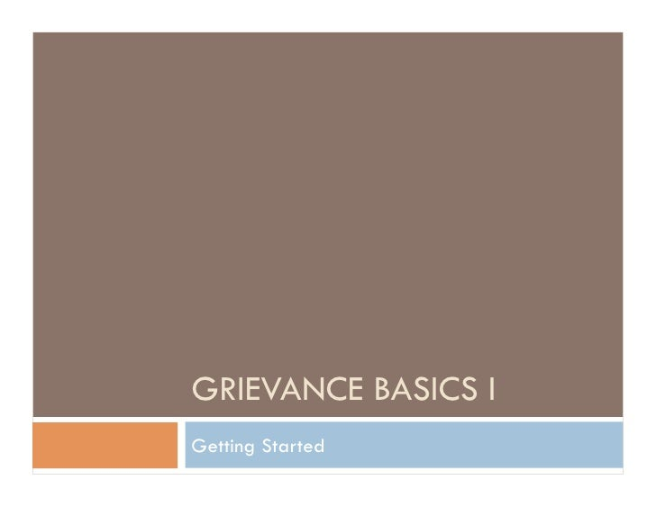 GRIEVANCE BASICS I Getting Started
