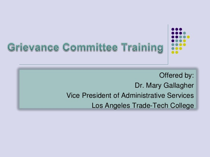 Offered by:                     Dr. Mary GallagherVice President of Administrative Services        Los Angeles Trade-Tech ...