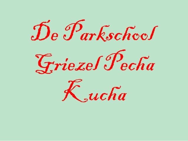 De Parkschool Griezel Pecha Kucha