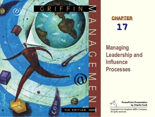 CHAPTER       17ManagingLeadership andInfluenceProcesses             PowerPoint Presentation                    by Charlie...