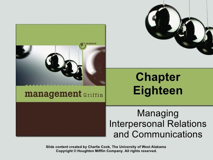 Chapter Eighteen Managing Interpersonal Relations and Communications