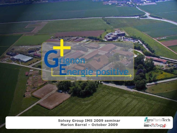 Grignon Energie Positive: Ecological intensification for the society and the planet.
