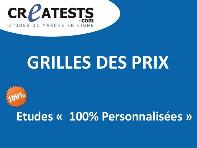 Etudes « 100% Personnalisées » GRILLES DES PRIX