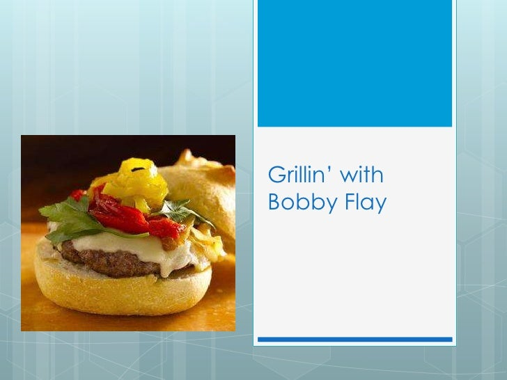 Grillin' with bobby flay