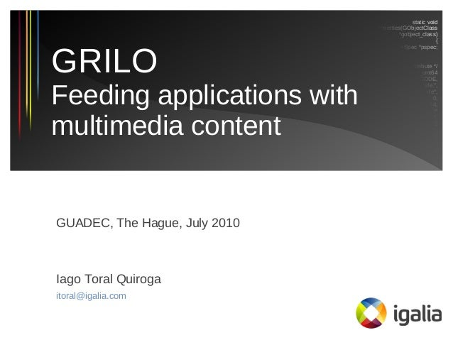 Grilo: Feeding applications with multimedia content (GUADEC 2010)