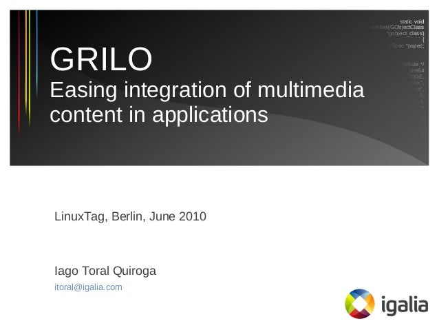 Grilo: Easing integration of multimedia content in applications (LinuxTag 2010)