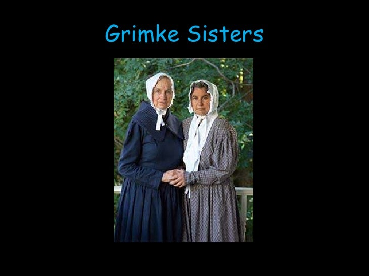 the great grimke sisters Angelina grimke & catharine beecher the grimke sisters stretched the boundary of women's her writing influenced thousands to become a great phenomenon.