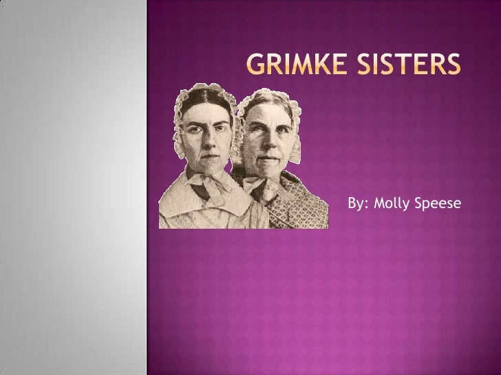 sarah and angelina grimke essay Sarah moore grimké in abolitionists back next sarah moore grimké (1792-1873) was an abolitionist who wrote and lectured as an.