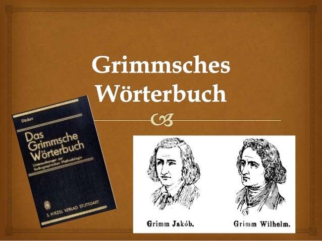umfassendstes Wörterbuch seit dem 16. Jhdt.Belegwörterbuch (für Nachweis einesWortes)Jacob und Wilhelm Grimm (1838)12...