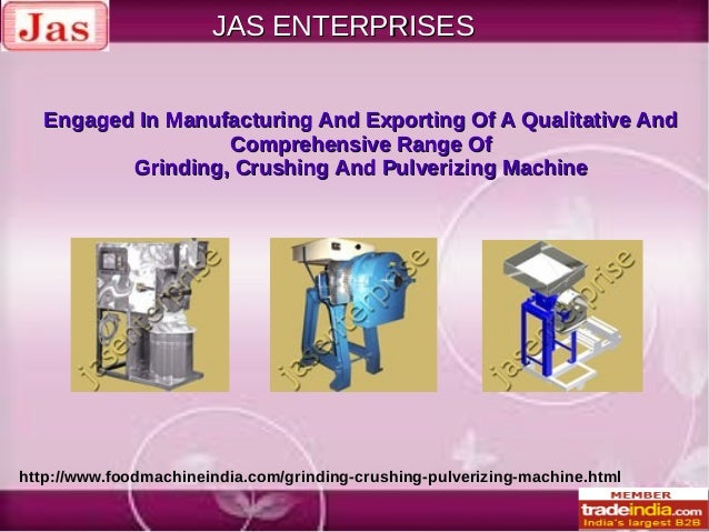 JAS ENTERPRISES Engaged In Manufacturing And Exporting Of A Qualitative And Comprehensive Range Of Grinding, Crushing And ...