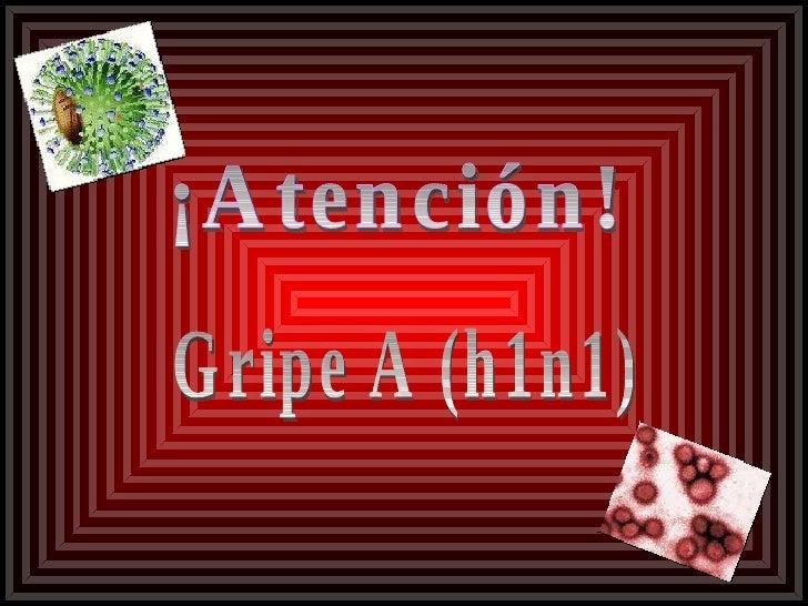 ¡Atención! Gripe A (h1n1)