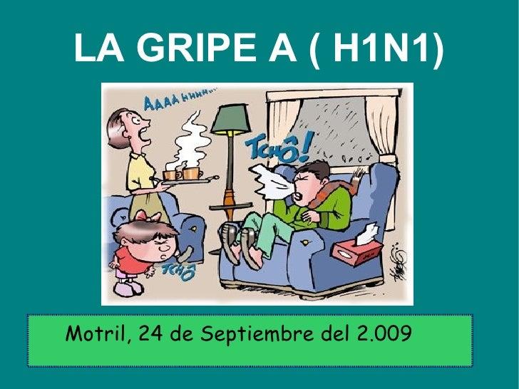 LA GRIPE A ( H1N1) Motril, 24 de Septiembre del 2.009