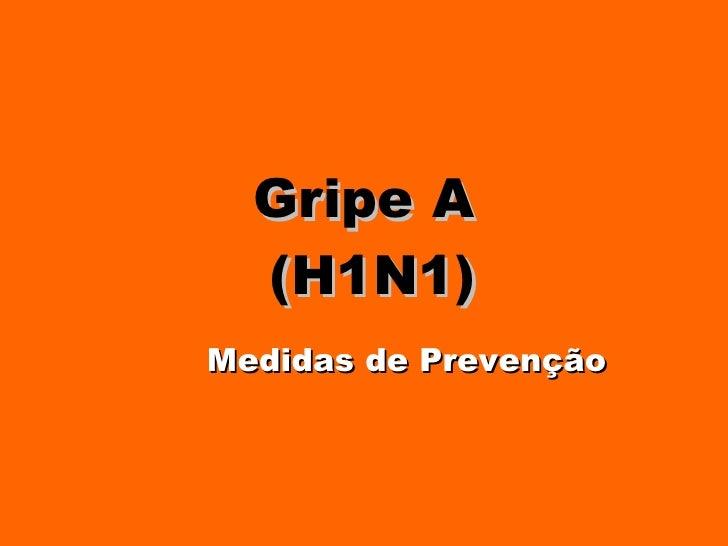 Gripe A  (H1N1) Medidas de Prevenção